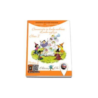 Comunicare in limba moderna - Limba Engleza, manual pentru clasa I - Partea I (Contine CD)