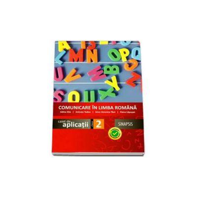 Comunicare in limba romana - Caiet de aplicatii pentru clasa a II-a (Anca Veronica Taut). Editie 2014