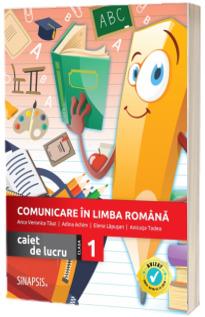 Comunicare in limba romana. Caiet de lucru pentru clasa I