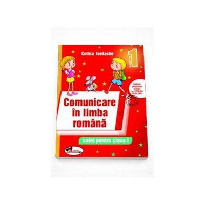 Comunicare in limba romana. Caiet pentru clasa I. Rosu (Celina Iordache)
