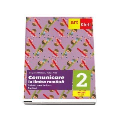 Comunicare in limba romana, caietul meu de exercitii si probleme pentru clasa a II-a, partea I