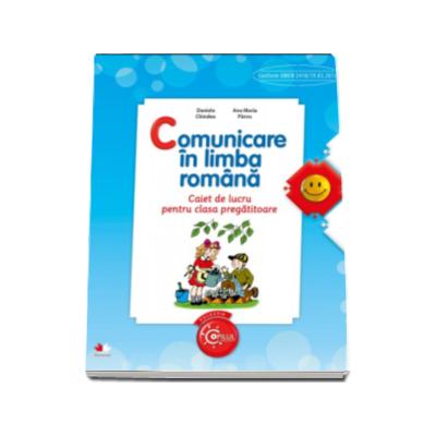 Comunicare in limba romana, clasa pregatitoare. Caiet de lucru - Daniela Chindea (Colectia Copilul Destept)