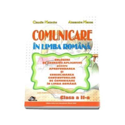Comunicare in limba romana. Culegere de exercitii aplicative pentru aprofundarea si consolidarea continuturilor de comunicare in limba romana clasa a II-a