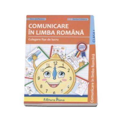 Comunicare in limba romana - Culegere fise de lucru pentru clasa I - Elena Stefanescu