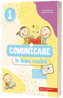 Comunicare in limba romana. Exercitii, fise de lucru, teste de evaluare. Clasa I