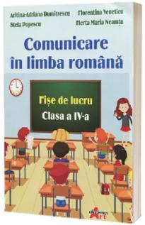 Comunicare in limba romana. Fise de lucru pentru clasa a IV-a
