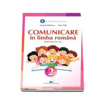 Comunicare in limba romana, manual pentru clasa a II-a (Tudora Pitila si Cleopatra Mihailescu)