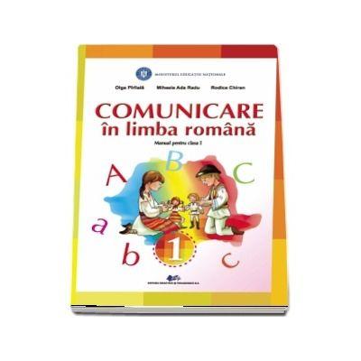 Comunicare in limba romana, manual pentru clasa I - Olga Piriala