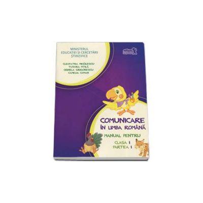 Comunicare in limba romana. Manual pentru clasa I - Partea I - cu acces la varianta digitala (nu contine CD)
