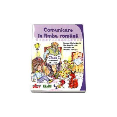 Comunicare in limba romana. Manual pentru clasa I, semestrul al II-lea (Gavrila Maria-Roxana)