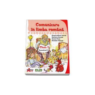 Comunicare in limba romana. Manual pentru clasa I, semestrul I (Gavrila Maria-Roxana)