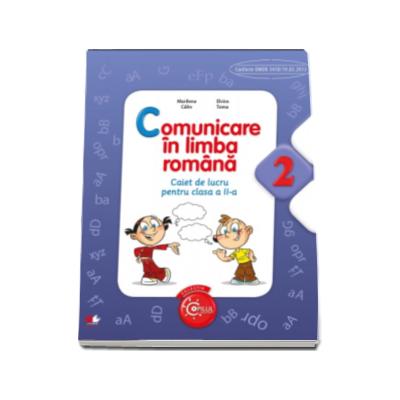 Comunicare in limba romana - Marilena Calin. Caiet de lucru pentru clasa a II-a (Colectia Copilul Destept)