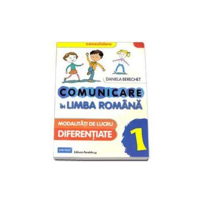 Comunicare in Limba Romana, pentru clasa I. Modalitati de lucru diferentiate (CONSOLIDARE)