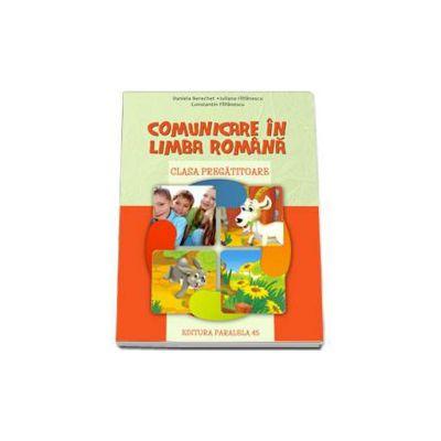 Comunicare in limba romana, pentru clasa pregatitoare (Daniela Berechet)