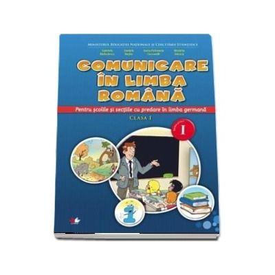 Comunicare in limba romana pentru scolile cu predare in limba germana. Clasa I, semestrul I si semestrul II