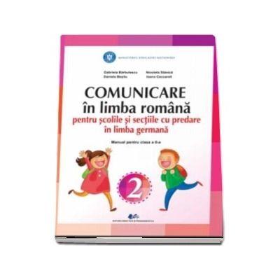 Comunicare in limba romana pentru scolile si sectiile cu predare in limba germana. Manual pentru clasa a II-a