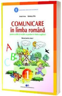 Comunicare in limba romana pentru scolile si sectiile cu predare in limba maghiara, manual pentru clasa I - Balazsy Ella