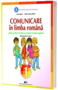 Comunicare in limba romana pentru scolile si sectiile cu predare in limba maghiara, manual pentru clasa I - Karp Agnes