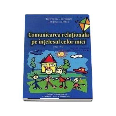 Comunicarea relationala pe intelesul celor mici. Jacques Salome metoda E.S.P.E.R.E. (Editia a II-a)