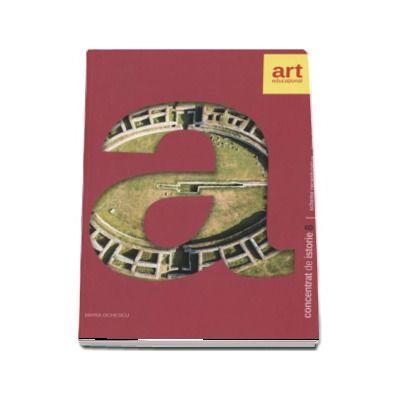 Concentrat de istorie pentru clasa a VIII-a. Scheme recapitulative si teste de evaluare - Colectia Istoria Altfel (Maria Ochescu)