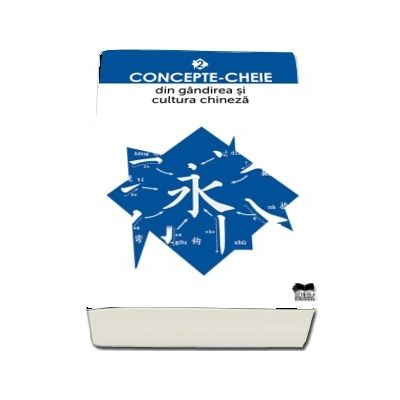 Concepte-cheie din gandirea si cultura chineza Volumul II