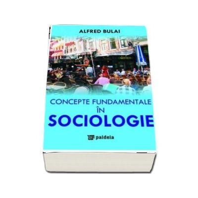 Concepte fundamentale in sociologie