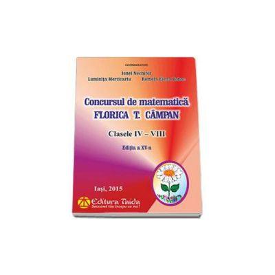 Concursul de matematica Florica T. Campan pentru clasele IV-VIII (Editia XV)