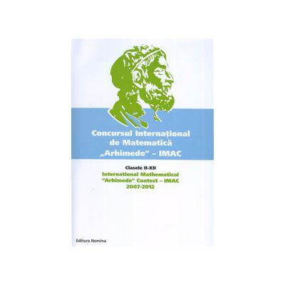 Concursul International de Matematica Arhimede- IMAC (2007-2012). Clasele II-XII