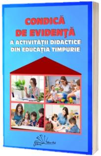 Condica de evidenta a activitatii didactice din educatia timpurie