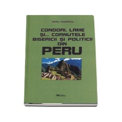 Condori, lame si... cornutele bisericii si politicii din Peru - Doru Ciucescu
