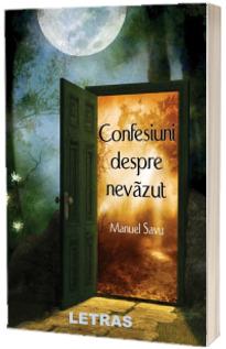 Confesiuni despre nevazut