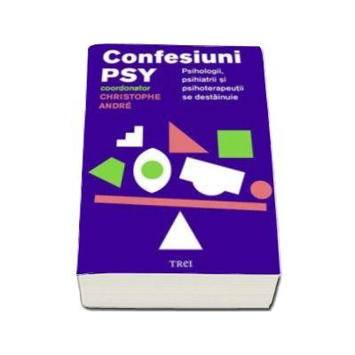 Confesiuni PSY - Psihologii, psihiatrii si psihoterapeutii se destainuie
