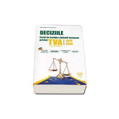 Deciziile Curtii de Justitie a Uniunii Europene privind TVA 1970-2014 (567 Hotarari). Editie ingrijita de Nicolae Mandoiu