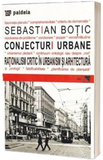 Conjecturi urbane. Rationalism critic in urbanism si arhitectura