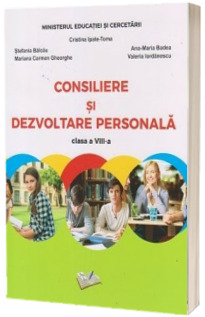 Consiliere si dezvoltare personala. Manual pentru clasa a VIII-a
