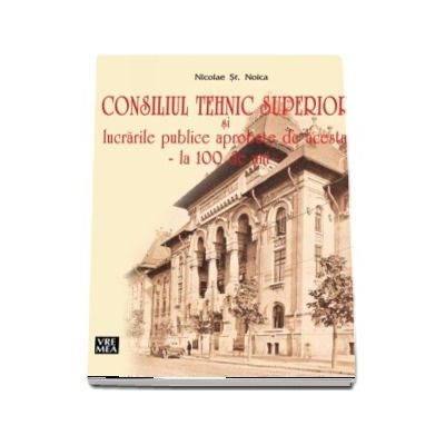 Consiliul Tehnic Superior si lucrarile publice aprobate de acesta