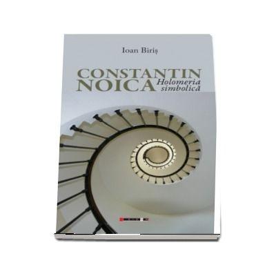 Constantin Noica. Holomeria simbolica