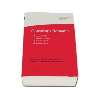 Constitutia Romaniei. Editia a 3-a. Decizii ale Curtii Constitutionale, hotarari C.E.D.O., hotarari C.J.U.E., legislatie conexa