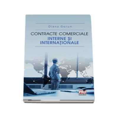 Contracte comerciale interne si internationale - Diana Gorun