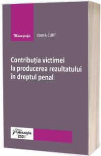 Contributia victimei la producerea rezultatului in dreptul penal