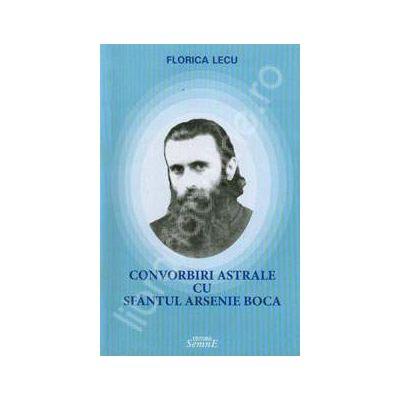 Convorbiri astrale cu sfantul Arsenie Boca