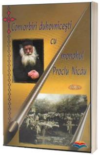 Convorbiri duhovnicesti cu monahul Proclu Nicau