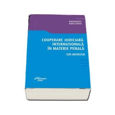 Cooperare judiciara internationala in materie penala