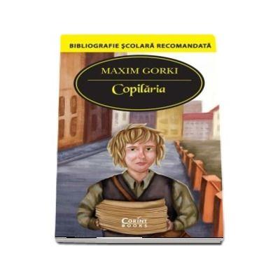Copilaria - Maxim Gorki (Bibliografie scolara recomanda)
