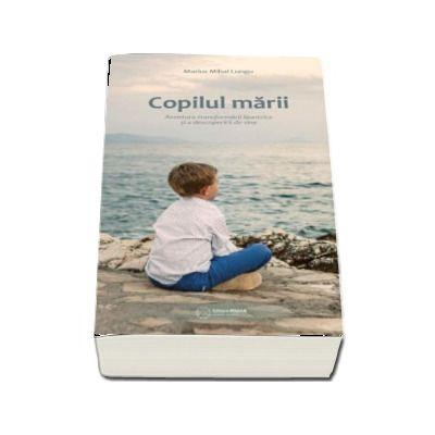 Copilul marii - Aventura transformarii launtrice si a descoperirii de sine (Marius Mihai Lungu)