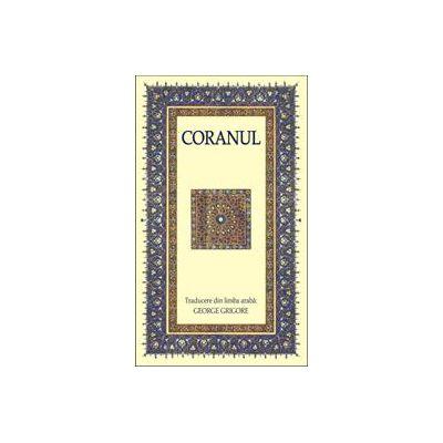 Coranul - Traducerea in limba romana prof. George Grigore