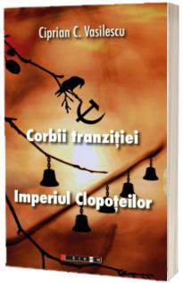 Corbii tranzitiei - Imperiul clopoteilor