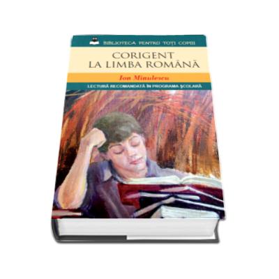 Corigent la limba romana - Lectura recomandata in programa scolara (Ion Minulescu)