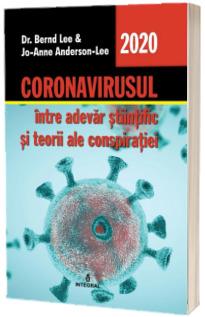 Coronavirusul. Intre adevarul stiintific si teorii ale conspiratiei
