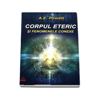 Corpul eteric (Dublul Eteric) si fenomenele conexe
